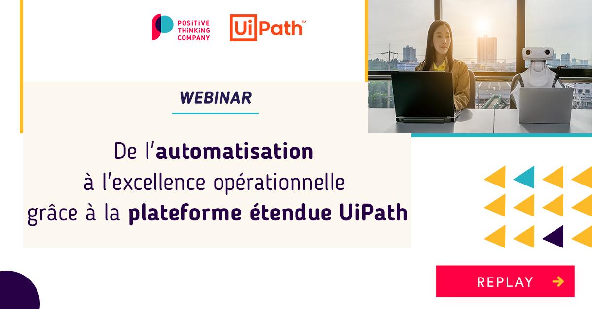 Replay Webinar automation UiPath Genève Bruxelles Paris Luxembourg Suisse France Belgique